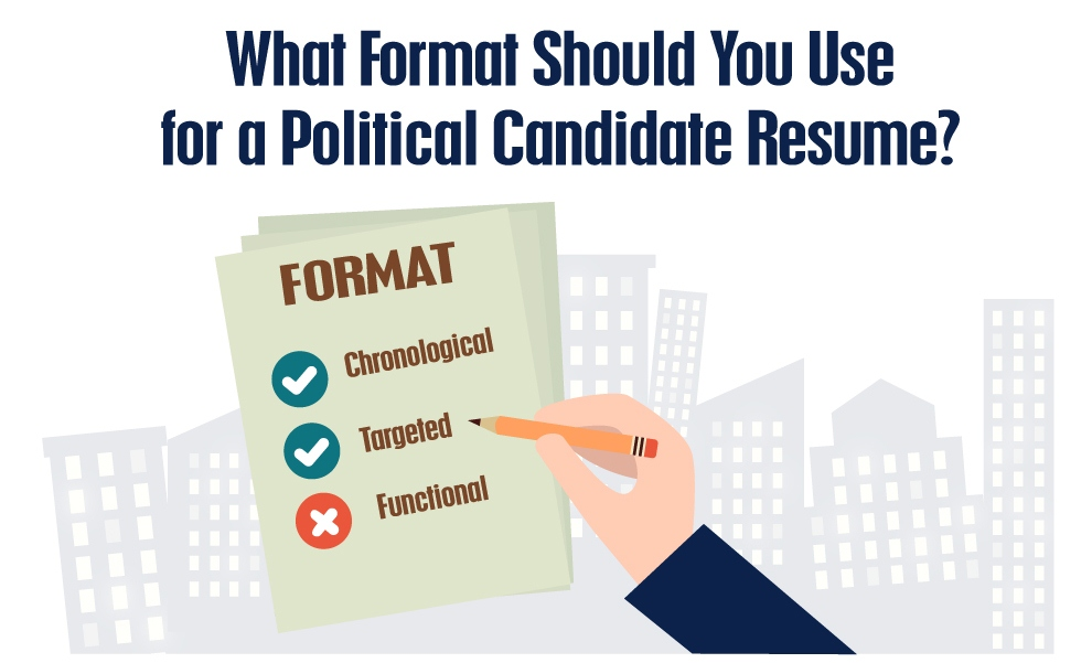 What Format Should You Use for a Political Candidate Resume?